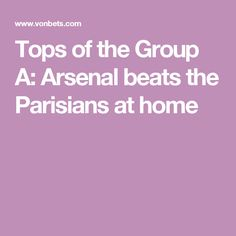 Arsenal v PSG, home win, VonBets odds: Arsenal beats PSG but both teams will qualify for the next round. Parisians, Sports Betting, Psg, Arsenal, Beats, Group, Parisian, Arsenal F.c.