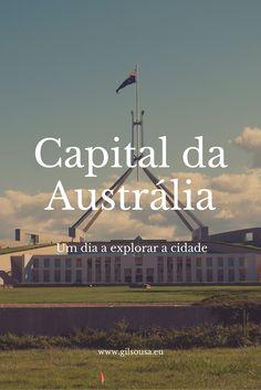 Curta passagem por Camberra, a capital da Austrália, enquanto ia a caminho de Sydney, onde passei por alguns momentos um pouco mais tensos...