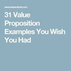 31 Value Proposition Examples You Wish You Had