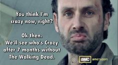 Crazy Rick Grkmes kn 7 months | The Walking Dead funny meme