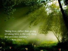 Being in love, rather than giving or taking love, is the only thing... | Ram Dass Picture Quotes | Quoteswave