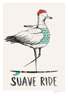 "Surf - #artwork #poster #hang #loose  #ocean #paddle #illustration #surfe #oceano #ilustração ""suave ride"" seagull illustration © Daniela Garreton"