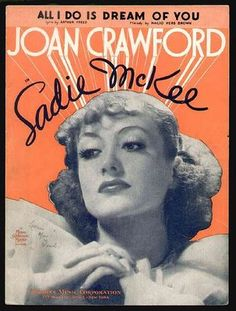 "Joan Crawford ""Sadie McKee"" 1934 sheet music for the hit ""All I Do (Is Dream of You)""."