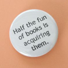 For all the book lovers - half the fun of books is acquiring them. books are not just useful, they are addictive. Reading Quotes, Book Quotes, Book Memes, Fun Quotes, Reading Books, Wise Quotes, Inspirational Quotes, I Love Books, My Books