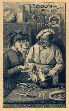 """Hood, C.I. & Co. Hood's High Street Cook Book. Lowell, MA, c.1890."" From historic book seller, http://www.lcpimages.org/inventories/helfand/"