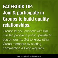 FACEBOOK TIP: Join & Participate in Groups to Build Quality Relationships