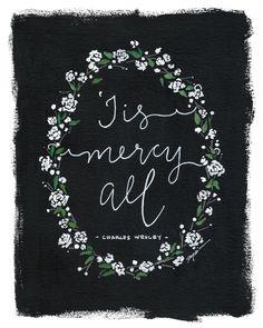 Tis Mercy All