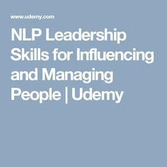 NLP Leadership Skills for Influencing and Managing People   Udemy