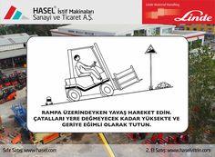 Önce İş Güvenliği!Rampa üzerindeyken yavaş hareket edin çatalları yere değmeyecek kadar yüksekte ve geriye eğimli olarak tutun. www.hasel.com | www.haselvitrin.com