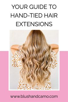 Your guide to hand-tied hair extensions for long and thick hair. All your questions answered! #extensions #handtiedextensions #handtiedextensionsbeforeandafter