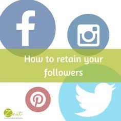 How to retain your followers #socialmedia