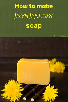 Cold Process Dandelion Soap Recipe in 10 Steps - Three Hills Soap Handmade Soap Recipes, Soap Making Recipes, Diy Soaps, Homemade Soaps, Diy Savon, Dandelion Recipes, Flower Food, Lotion Bars, Healing Herbs