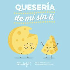 Quesería de mí sin ti Mr Wonderful