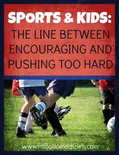 The line between encouraging an athletically talented child and pushing too hard is a very fine one.