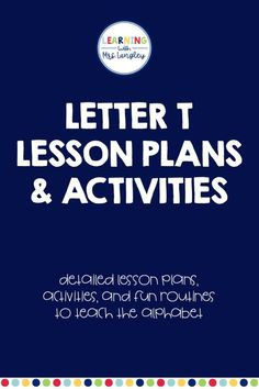 Teach letter t recognition and first sound fluency to your preschool students or kindergarten students for the first time or for students who are struggling. Detailed lesson plans, letter cards, real picture cards, math and science connections, activities for morning meeting, rhyming activities, handwriting, and more!