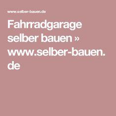 Fahrradgarage selber bauen » www.selber-bauen.de