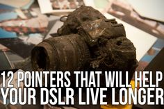 """12 POINTERS THAT WILL HELP YOUR DSLR LIVE LONGER"" by Jeff Guyer. Seemingly obvious but frequently forgotten steps to maintain a DSLR."