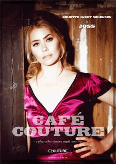 Ecouture by Lund - Image Posters. See photos here:  Café Couture is Staged by Ecouture with Birgitte Hjort Sørensen starring as Joss.