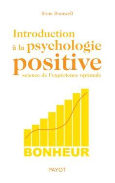 Introduction à la psychologie positive - Ilona Boniwell - Amazon.fr - Livres