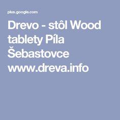 Drevo - stôl Wood tablety Píla Šebastovce www.dreva.info