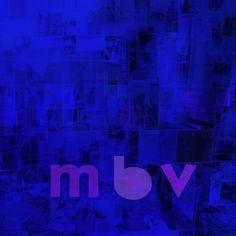 """""""m b v"""" – My Bloody Valentine"""