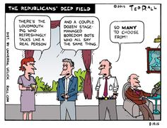 "Ted Rall: ""Conventional wisdom says that the Republican field is deep. Certainly, there are a lot of them. Scratch the surface on policies, however, and you find a lot of similarities...except for Donald Trump."""