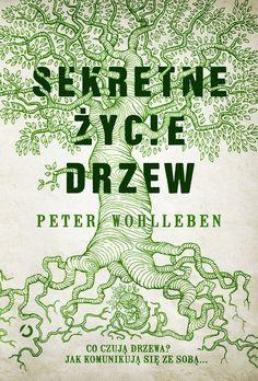 Sekretne życie drzew Wohlleben Peter Otwarte.Księgarnia internetowa Czytam.pl