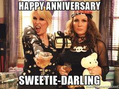 - Happy Anniversary Sweetie-darling Happy Anniversary, sweetie-d 50th Birthday Quotes, Happy Birthday Wishes, Birthday Fun, Birthday Greetings, Birthday Cards, Birthday Stuff, Birthday Parties, Absolutely Fabulous Birthday, Absolutely Fabulous Quotes
