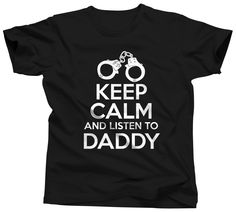 Keep Calm and Listen To Daddy because he knows just how you like it. - 100% cotton - Unisex crew neck - Fit is true to size
