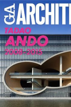 Tadao Ando. V. 5, 2008-2015 / text by Tadao Ando ; criticism by Francesco Dal Co ; [edited by Yoshio Futagawa, Makoto Yamaguchi]. A. D. A. Edita, Tokio : 2015. 237 p. : il. Colección: GA Architect. Texto en inglés y japonés. ISBN 9784871404341 Ando, Tadao, 1941. Arquitectura -- Siglo XXI -- Japón. Sbc Aprendizaje A-72(082) *GAA http://millennium.ehu.es/record=b1834383~S1*spi