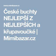 České buchty NEJLEPŠÍ Z NEJLEPŠÍCH a křupavoučké | Mimibazar.cz Food And Drink