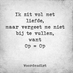 E-mail - Tineke Beuving - Outlook Best Quotes, Funny Quotes, Dutch Words, Words Quotes, Sayings, Dutch Quotes, Pretty Quotes, Thing 1, Some Words