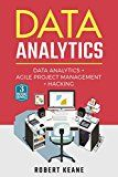 Free Kindle Book -   Data Analytics: A Complete Guide on Data Analytics, Agile Project Management AND Hacking - A Three Book Bundle (Adware, Malware, Neural Networks, Big Data, Scrum)