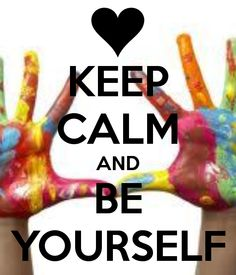 KEEP CALM AND BE YOURSELF. Another original poster design created with the Keep Calm-o-matic. Buy this design or create your own original Keep Calm design now. Keep Calm Posters, Keep Calm Quotes, Quotes To Live By, Keep Calm Carry On, Stay Calm, Counseling Quotes, Keep Calm Signs, Quotes About Everything, Be Your Own Kind Of Beautiful