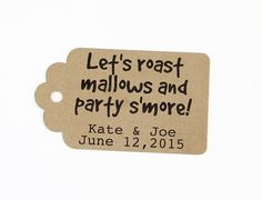 S'more Favor Tag, S'more Wedding Favor, S'more Wedding, Party Favor Tag, Rustic Favor Tags, S'mores Favors, Kraft Tag, Custom Favor Tag by MailboxHappiness on Etsy https://www.etsy.com/listing/195666621/smore-favor-tag-smore-wedding-favor
