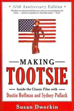 Making Tootsie: Inside the Classic Film With Dustin Hoffman and Sydney Pollack