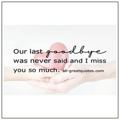 Our last goodbye was never said and I miss you so much. | all-greatquotes.com #lastgoodbye #missyou Son Quotes From Mom, Dad Quotes, True Quotes, Best Quotes, Grief Tattoo, In Loving Memory Tattoos, Tattoo For Boyfriend, Grief Poems, Cute Relationship Texts