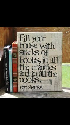 "Great to hang in a reading nook - Only one READY TO SHIP - canvas covered and sealed with vintage book pages - ""Fill your house with lots of books. Seuss quote canvas created by Stack Of Books, I Love Books, Books To Read, My Books, Theodor Seuss Geisel, Dr. Seuss, Book Nooks, Book Pages, Book Page Art"