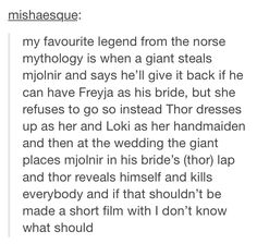 """Marvel get on this<<>>Don't forget Loki running around making excuses for why """"Freya"""" isn't acting ladylike! I would pay through the nose to see Hemsworth and Hiddleston do this. Marvel Memes, Marvel Dc Comics, Marvel Avengers, Avengers Memes, Marvel Fan, Hulk, Nos4a2, Fangirl, Norse Mythology"""