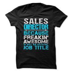 Love being an Awesome SALES DIRECTOR T-Shirts, Hoodies. SHOPPING NOW ==► Funny Tee Shirts