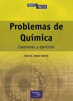 PROBLEMAS DE QUÍMICA Cuestiones y Ejercicios Autor: José Antonio López Cancio  Editorial: Pearson  Edición: 1 ISBN: 9788420529950 ISBN ebook: 9788483229262 Páginas: 368 Área: Ciencias y Salud Sección: Química