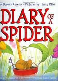 Kona's Pick. Diary of a Spider. By Doreen Cronin. This is the diary of a spider… Actually, he's a lot like you. He goes to gym class and has Grandparents Day at school. But he also spins sticky webs, scales walls, and takes wind-catching lessons. Lucky for him, his best friend is a fly! Click on the following link to find this Children's book and audio CD in the Keller Public Library Catalog: http://fwl.ipac.dynixasp.com/ipac20/ipac.jsp?profile=kpl#focus