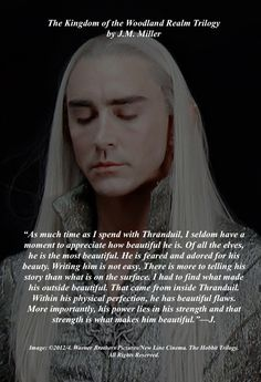 Commentary on Writing The Kingdom of the Woodland Realm Trilogy, but more importantly, writing Thranduil. What makes him beautiful.