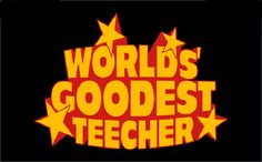"""Show your favorite teecher how grate he or she really is with this t-shirt proclaiming them the """"world's goodest"""" at what they do."""