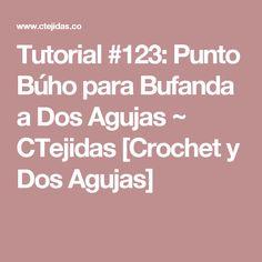 Tutorial #123: Punto Búho para Bufanda a Dos Agujas ~ CTejidas [Crochet y Dos Agujas]