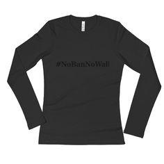 Ladies' NO BAN NO WALL