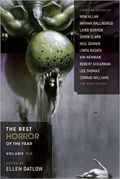 Buy The Best Horror of the Year by Ellen Datlow and Read this Book on Kobo's Free Apps. Discover Kobo's Vast Collection of Ebooks and Audiobooks Today - Over 4 Million Titles! Horror Fiction, Horror Books, Best Books Of 2014, Lee Thomas, Douglas Adams, Best Horrors, Neil Gaiman, Best Husband