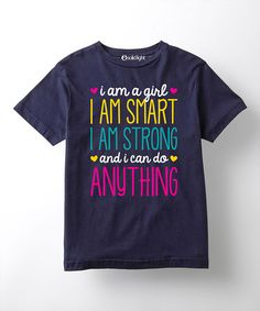 Another great find on #zulily! Navy 'I Am a Girl I Am Smart I Am Strong' Tee - Girls #zulilyfinds