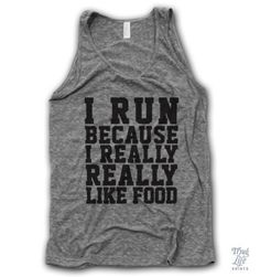 i run because i really really like food!