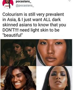 These women are beautiful<== I'm a dark skin Asian who was taught that only white skin are beautiful and that really put my self esteem down